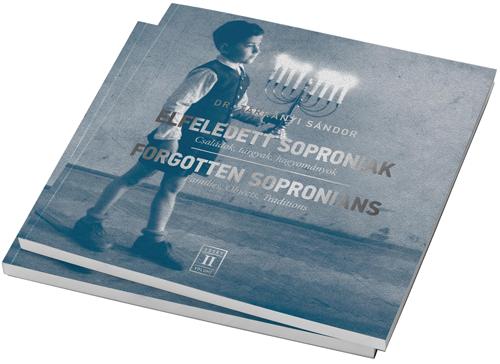 Elfeledett Soproniak című könyv második kötete - Családok, tárgyak, hagyományok